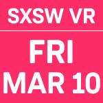 SXSW_Dates_VR_3.10.jpg