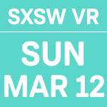 SXSW_Dates_VR_3.12.jpg